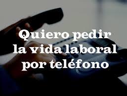 pedir vida laboral por telefono fijo